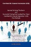 Certified EC-Council Instructor (CEI) Secrets To Acing The Exam and Successful Finding And L...