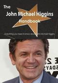 John Michael Higgins Handbook - Everything You Need to Know about John Michael Higgins