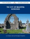 The City of Beautiful Nonsense - The Original Classic Edition