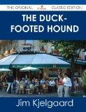 The Duck-Footed Hound - The Original Classic Edition