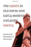 The Saints in Old Norse and Early Modern Icelandic Poetry (Toronto Old Norse-Icelandic Serie...