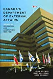 Canada's Department of External Affairs, Volume 3: Innovation and Adaptation, 1968-1984 (IPA...