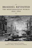 Braudel Revisited: The Mediterranean World 1600-1800