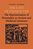 The Cast of Character: The Representation of Personality in Ancient and Medieval Literature ...