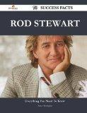 Rod Stewart 78 Success Facts - Everything You Need to Know about Rod Stewart