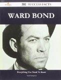 Ward Bond 221 Success Facts - Everything You Need to Know about Ward Bond