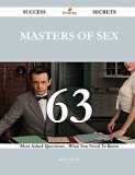Masters of Sex: 63 Most Asked Questions on Masters of Sex - What You Need to Know (Success S...
