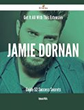 Get It All With This Extensive Jamie Dornan Guide: 52 Success Secrets
