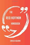 The Reid Hoffman Handbook - Everything You Need To Know About Reid Hoffman