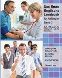 Das Erste Englische Lesebuch fr Anfnger, Band 3: Stufe A2 Zweisprachig  mit Englisch-deutsch...