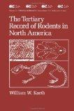 The Tertiary Record of Rodents in North America (Topics in Geobiology)