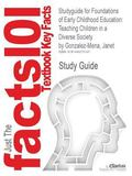 Studyguide for Foundations of Early Childhood Education: Teaching Children in a Diverse Soci...