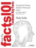 Studyguide for Practical Research: Planning and Design by Leedy, Paul D., ISBN 9780132693240