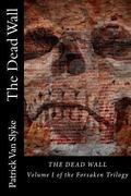 The Dead Wall: Volume I of the Forsaken Trilogy (Volume 1)