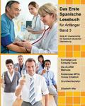 Das Erste Spanische Lesebuch fr Anfnger, Band 3: Stufe A2 zweisprachig mit spanisch-deutsche...