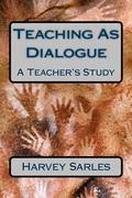 Teaching As Dialogue: A Teacher's Study