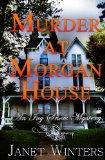 Murder At Morgan House: An Ivy Snow Mystery (Volume 1)