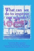 What can  we do to improve our schools?: A guide to school reform