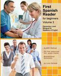 First Spanish Reader for beginners (Volume 3) (Graded Spanish Readers) (Spanish Edition)
