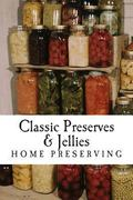 Classic Preserves and Jellies