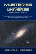 Mysteries of the Universe and Planet Earth: Revealing the Absolute Convergence of Modern Sci...