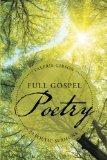 Full Gospel Poetry: 29 Poetic Sermons