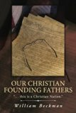 """Our Christian Founding Fathers: """". . . this is a Christian Nation."""""""