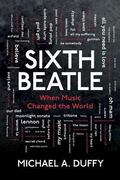 Sixth Beatle: When Music Changed the World