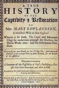 True History of the Captivity and Restoration of Mrs. Mary Rowlandson : By Mrs. Mary Rowland...
