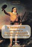 A Narrative of the Life of David Crockett, of the State of Tennessee (Classic Biography Seri...
