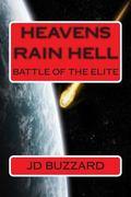 Heavens Rain Hell: Battle of The Elite: Book 2 of The Elite Saga (Volume 2)