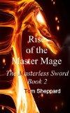 Rise of the Master Mage: The Masterless Sword Book 2 (Volume 2)