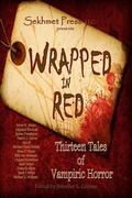 Wrapped in Red: Thirteen Tales of Vampiric Horror