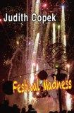 Festival Madness: Two festivals, two murders, high-tech high crimes and misdemeanors and a s...