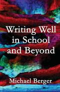 Writing Well in School and Beyond : A Guidebook for College Freshmen and High School Seniors