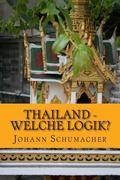 Thailand - Welche Logik? : Kurzgeschichten Mit Psycholigischem Hintergrund