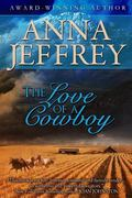 The Love of a Cowboy (The Callister Series) (Volume 1)