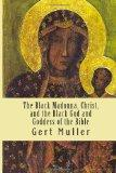 The Black Madonna, Christ, and the Black God and Goddess of the Bible