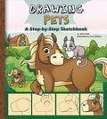Drawing Pets : A Step-By-Step Sketchbook