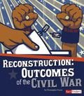 Reconstruction : Outcomes of the Civil War