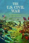 U.S. Civil War : A Chronology of a Divided Nation