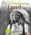Defending the Land : Causes and Effects of Red Cloud's War