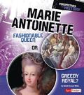 Marie Antoinette : Fashionable Queen or Greedy Royal?