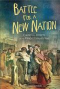 Battle for a New Nation : Causes and Effects of the Revolutionary War