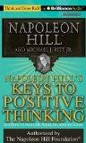 Napoleon Hill's Keys to Positive Thinking: 10 Steps to Health, Wealth, and Success (Think an...
