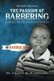 The Passion of Barbering: A New Era of Hair Designers