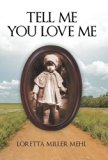 Tell Me You Love Me: A Sharecropper's Daughter Tells Her Story