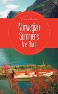 Norwegian Summers Are Short