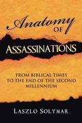 Anatomy of Assassinations: From Biblical Times to the End of  the Second Millennium