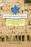 Let's Get Back to Jesus: Whether the Christian Paradigm that Jesus was the Literal End to th...